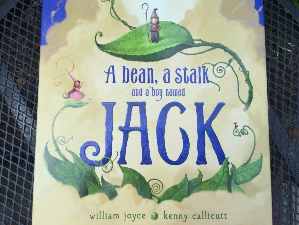A bean, a stalk and a boy named Jack by William Joyce